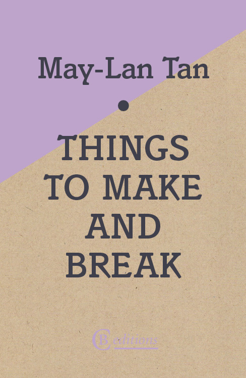 May-Lan Tan Things to Make and Break